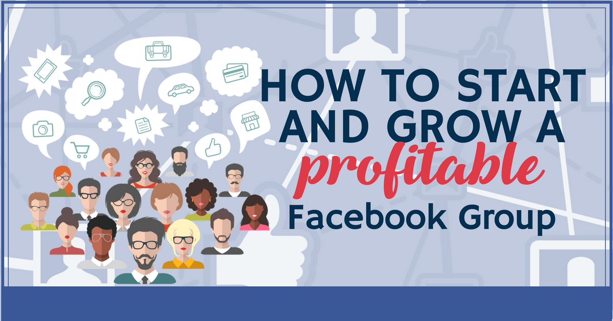 FB-How-to-Start-and-Grow-a-profitable-Facebook-Group
